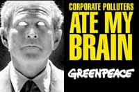 [GWB: Corporate polluters ate my brain //Greenpeace]
